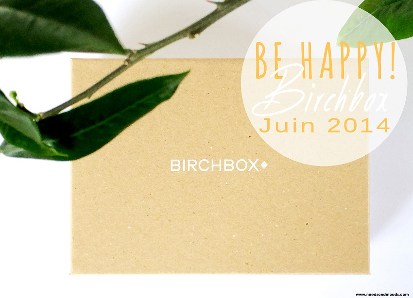 Birchbox juin 2014 - be happy