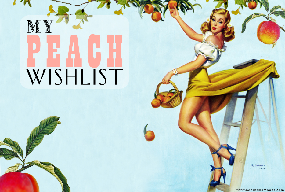my peach wishlist