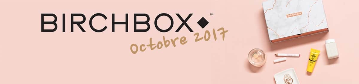 birchbox octobre 2017 spoiler