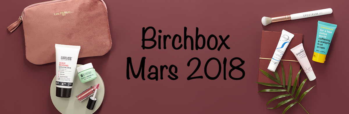 birchbox-mars-2018-avis